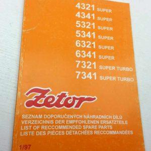 Zetor 4321 Super, 4241, 5321, 5341, 6321, 6341, 7321 Super turbo a 7341 Super turbo – Seznam doporučených náhradních dílů 1 vyd. 1997