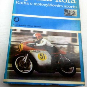 Rychlá kola – Kniha o motocyklovém sportu Novotný, Skořepa