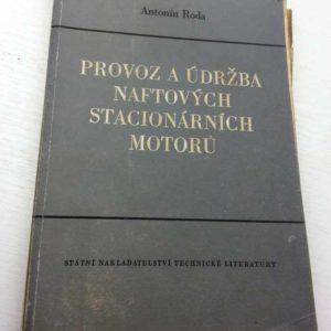 Provoz a údržba naftových stacionárních motorů Antoním Roda 1957 – kniha s osobním věnováním autora