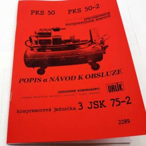 Kompresor Orlík – 3 JSK 75-2 a PKS 50, PKS 50-2 Popis a návod k obsluze reprint