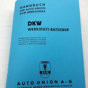 DKW Werkstatt-Ratgeber – Handbuch Der AutoUnion DKW WerkSchule reprint.