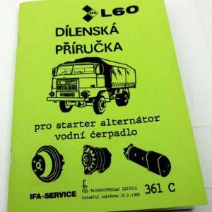IFA L 60 Dílenská příručka pro starter alternátor vodní čerpadlo nákladního auta IFA L60 reprint.