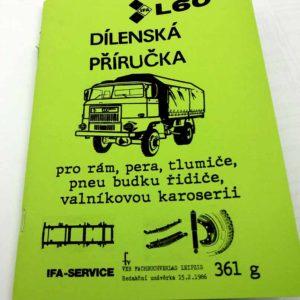 IFA L 60 Dílenská příručka pro rám, pera, tlumiče, pneu, budku řidiče, valníkovou karoserii nákladního auta IFA L60 reprint.